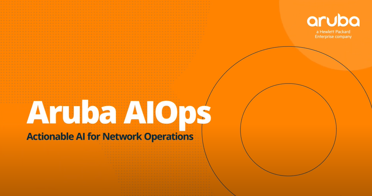 Aruba AIOps Actionable AI for network operations