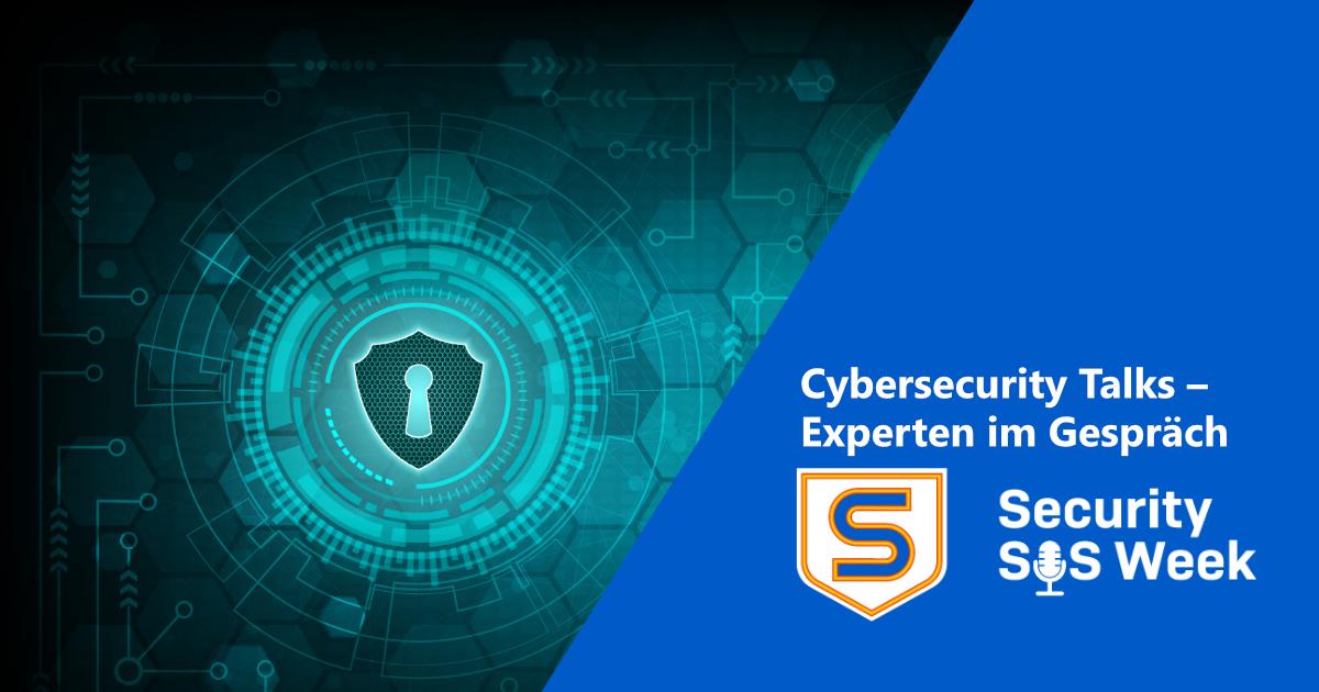 Cybersecurity Talks – Experten im Gespräch